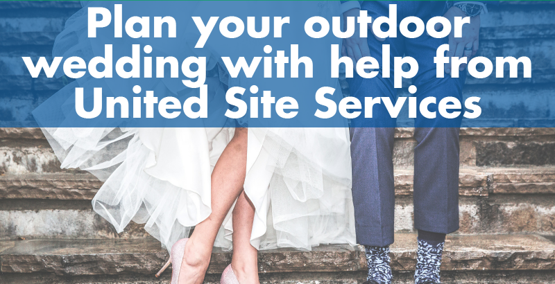 Plan your outdoor wedding with help from United Site Services